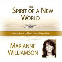 MarianneWilliamson-spirit_of_a_new_world1600_medium