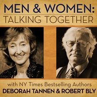 Men and Women Talking Together Robert Bly and Deborah Tannen