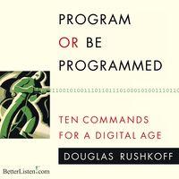 Programorbeprogrammedrushkoff_1600