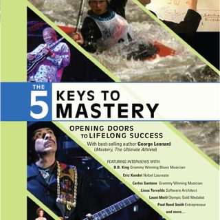 5 Keys To Mastery George Leonard, BB King
