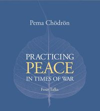 Pema-Practicing_Peace_in_Times_of_War-cover