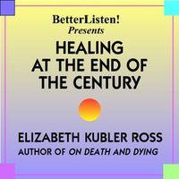 Elizabeth-KUBLER_ROSS_HealingEndOfCentury-Cover-BL